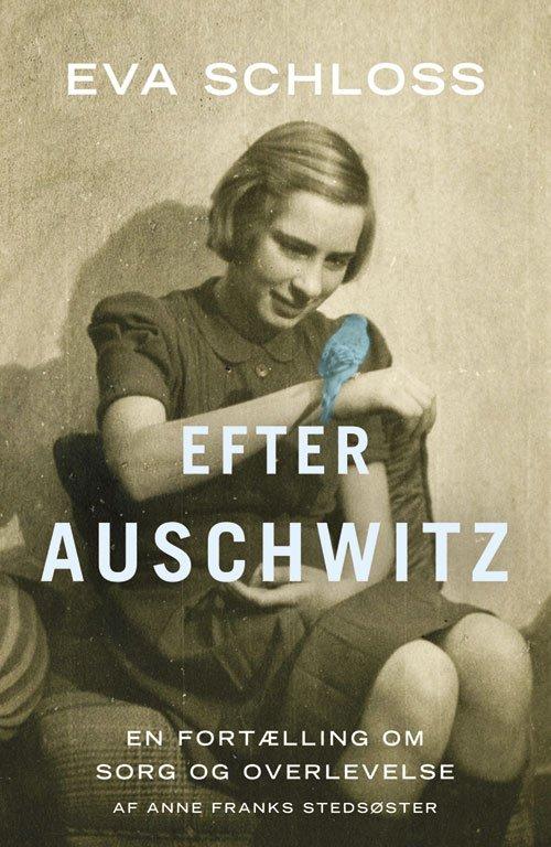 Boganmeldelse Efter Auschwitz Eva Schloss
