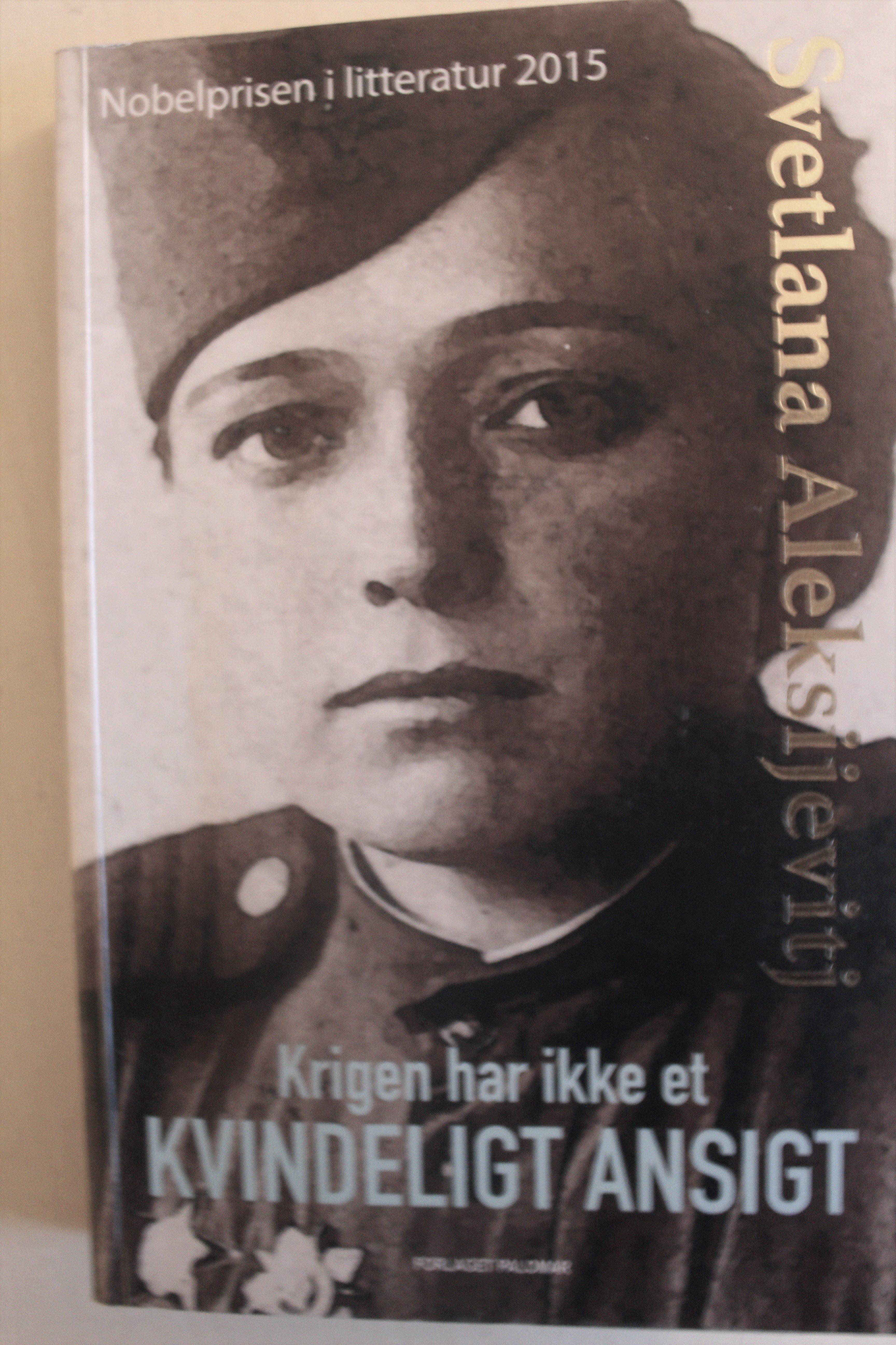 Boganmeldelse Krigen har ikke er kvindeligt ansigt Svetlana Aleksijevitj