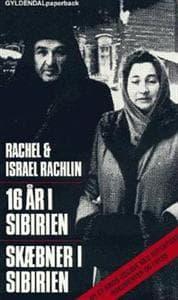 Boganmeldelse 16 år i Sibirien Rachel og Israel Rachlin
