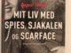 Mit liv med Spies, Sjakalen og Scarface af Inger Weile